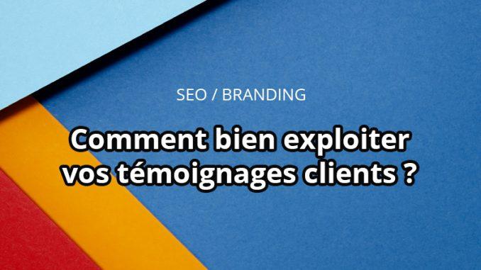 Exploiter avis clients et témoignages pour communication de marque