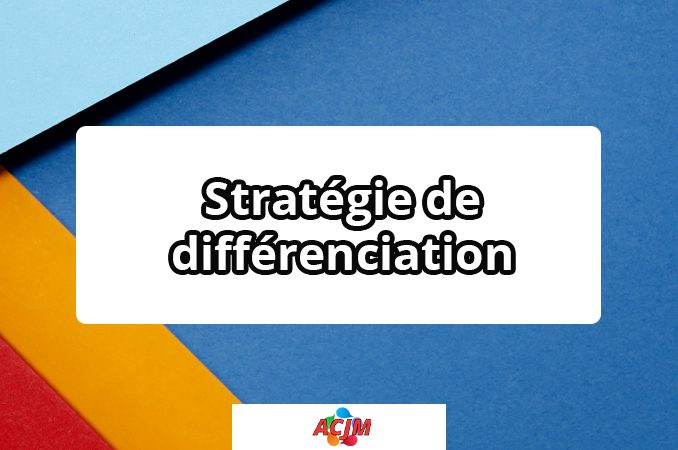 Définition de la stratégie de différenciation