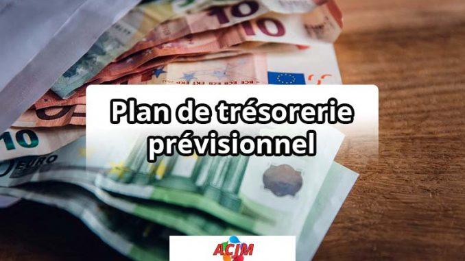 LE plan de trésorerie prévisionnel
